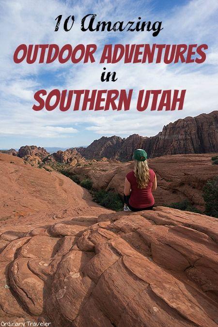 10 Amazing Outdoor Adventures in Southern Utah