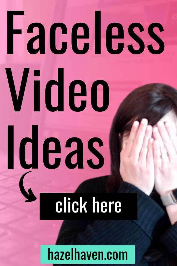 5 Videos You Can Record Without Showing Your Face Faceless Video Ideas Youtube Channel Ideas Start Youtube Channel Youtube Marketing