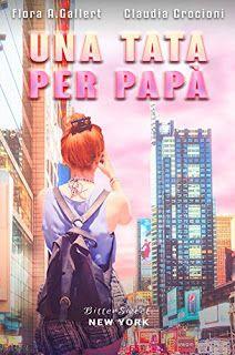 la mia biblioteca romantica: UNA TATA PER PAPA'di Flora A.Gallert & Claudia Cro...