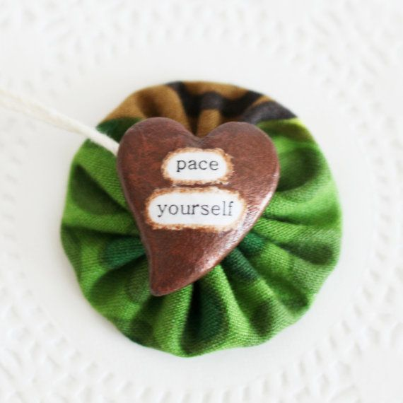 Pace yourself by humbleBea. A Wee Sentiment to remind you to slow down and enjoy the ride.