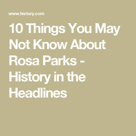 10 Things You May Not Know About Rosa Parks - History in the Headlines