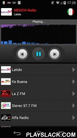 RADIO MEXICO  Android App - playslack.com , Listen all radio stations of on your mobile.For more stations, just send me an email an I will add them in the next update.Find the following stations:- Latido- Ke Buena- La Z FM- Stereo 97.7 FM- Alfa Radio- W Radio- Universal- Radio Pop FM- Red FM- Radio Azul- Red AM- El Fonógrafo- XEQ Radio Mexico- Stereo Uno- Reactor- Radio Fiesta- Ibero 90.9 FM- La Mejor FM- Tropicalisima- Radio Centro- La Mexicana- Radio Formula 104.1 FM- Radio Trece- UNAM…