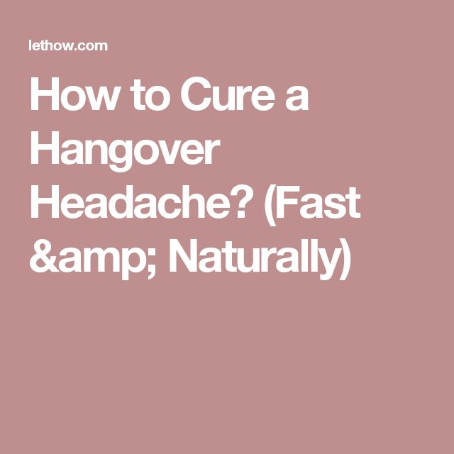 How to Cure a Hangover Headache? (Fast & Naturally)