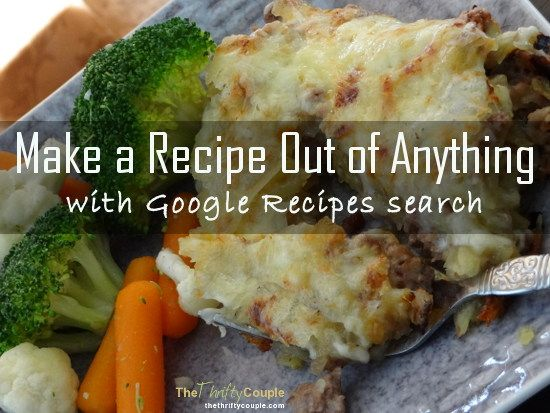Make A Recipe Out of Anything With Google Recipes Search (How To Tutorial)