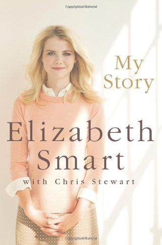 """Some thoughts on Elizabeth Smart's book """"My Story"""", and thoughts on miracles and why they happen at certain points in our life."""
