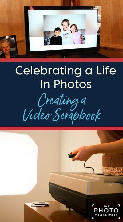 Create a video scrapbook or slideshow to celebrate the life of a loved one   ThePhotoOrganizers.com
