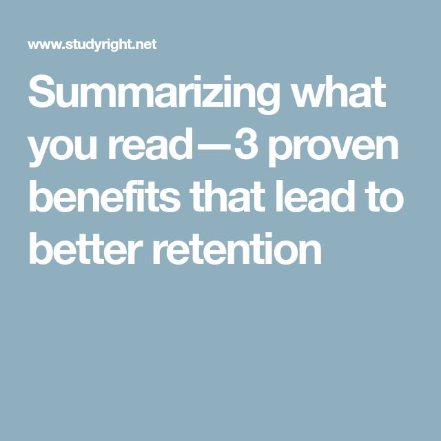 Summarizing what you read—3 proven benefits that lead to better retention