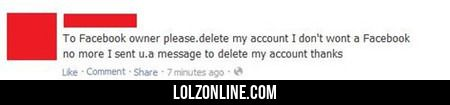 To Facebook Owner Please Delete My Account#funny #lol #lolzonline
