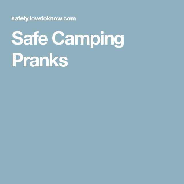 Safe Camping Pranks