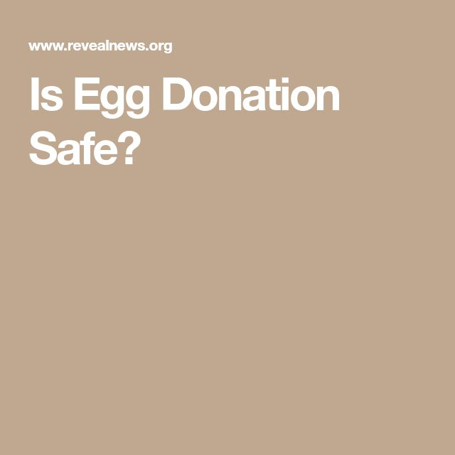 Is Egg Donation Safe?
