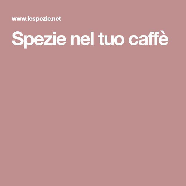 Spezie nel tuo caffè