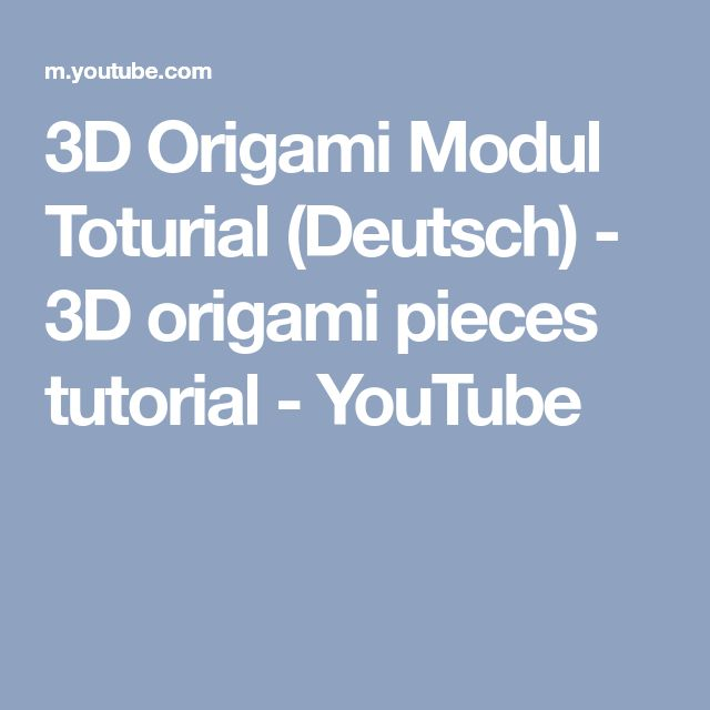 3D Origami Modul Toturial (Deutsch) - 3D origami pieces tutorial - YouTube