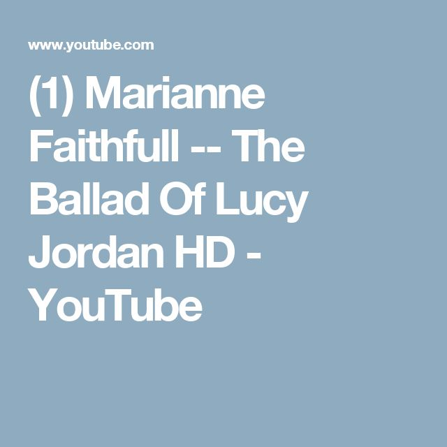 (1) Marianne Faithfull -- The Ballad Of Lucy Jordan HD - YouTube