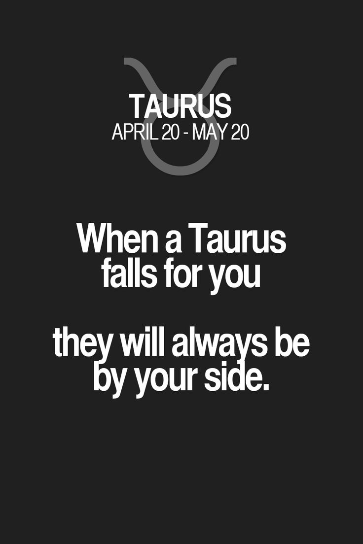 When a Taurus falls for you they will always be by your side. Taurus | Taurus Quotes | Taurus Zodiac Signs