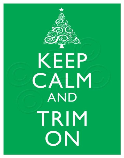 Keep Calm and Trim On Christmas Tree Holiday Art Print 8x10 Poster or A4 Sign Buy 3 Get 1 P62. $10.00, via Etsy.