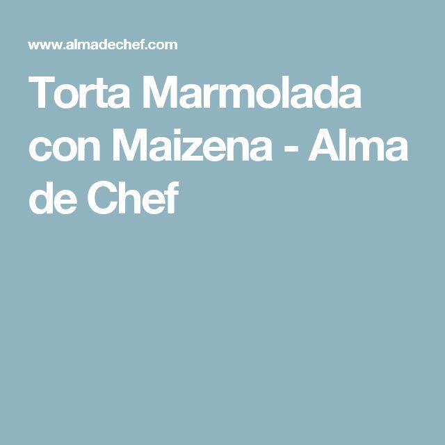 Torta Marmolada con Maizena - Alma de Chef