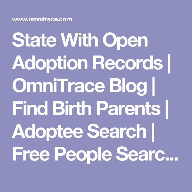 State With Open Adoption Records | OmniTrace Blog | Find Birth Parents | Adoptee Search | Free People Search Help