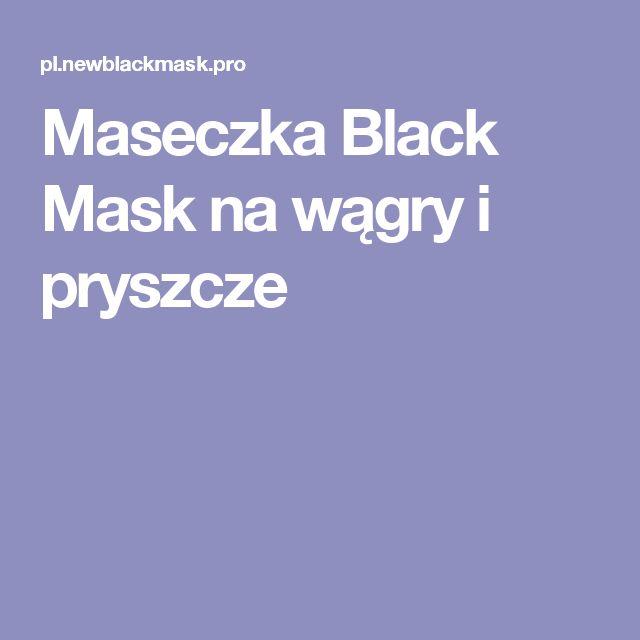 Maseczka Black Mask na wągry i pryszcze