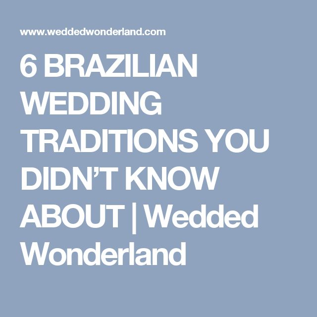 6 BRAZILIAN WEDDING TRADITIONS YOU DIDN'T KNOW ABOUT | Wedded Wonderland
