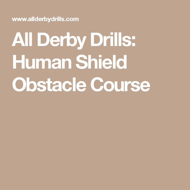 All Derby Drills: Human Shield Obstacle Course