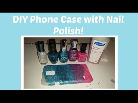 DIY Glitter Phone Case using Nail Polish - YouTube