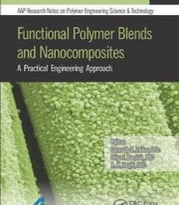 Functional Polymer Blends And Nanocomposites: A Practical Engineering Approach: 1 PDF