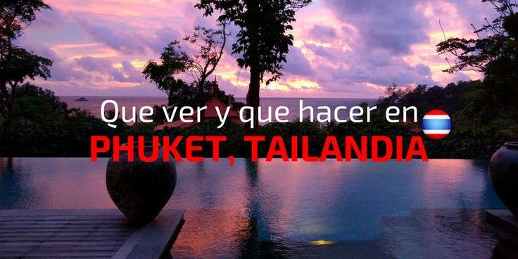 Guía completa para visitar Phuket, Tailandia