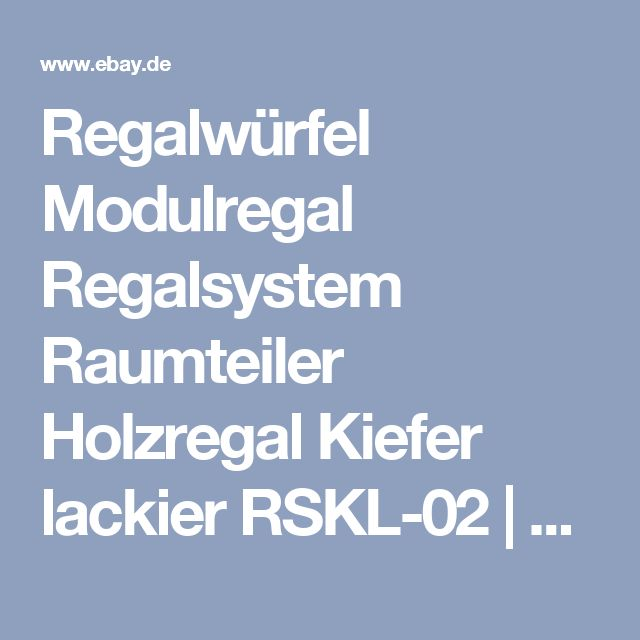 Regalwürfel Modulregal Regalsystem Raumteiler Holzregal  Kiefer lackier RSKL-02     eBay