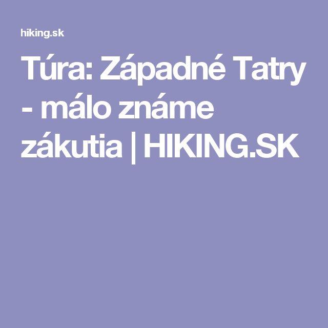 Túra: Západné Tatry - málo známe zákutia | HIKING.SK