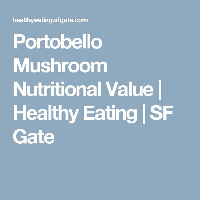 Portobello Mushroom Nutritional Value   Healthy Eating   SF Gate