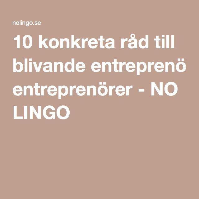 10 konkreta råd till blivande entreprenörer - NO LINGO
