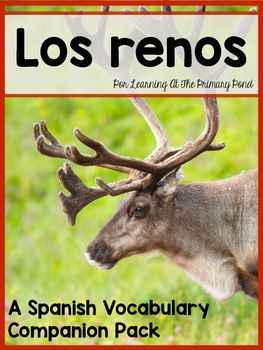 Renos (Reindeer): A Spanish Vocabulary Companion Pack - teach your students all about reindeer and how they are adapted to their Arctic environment!