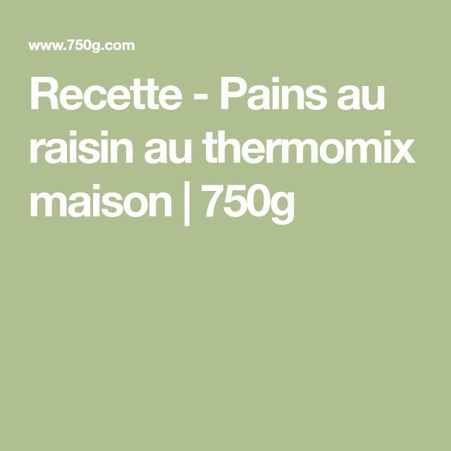 Recette - Pains au raisin au thermomix maison | 750g