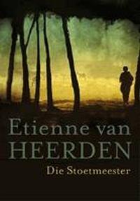 Die Stoetmeester - Etienne van Heerden