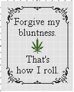 Forgive my Bluntness, that's how I roll - Pot Funny Modern Subversive Cross Stitch Pattern - Instant Download by SnarkyArtCompany on Etsy