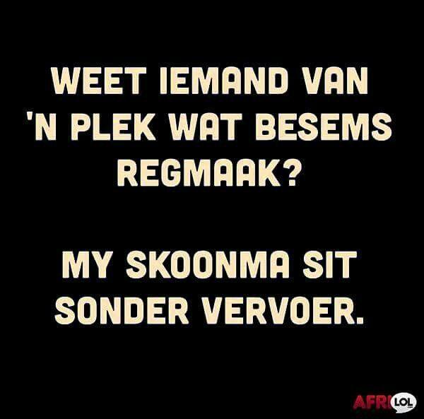 Skoonma grappies...besem #Afrikaans humor