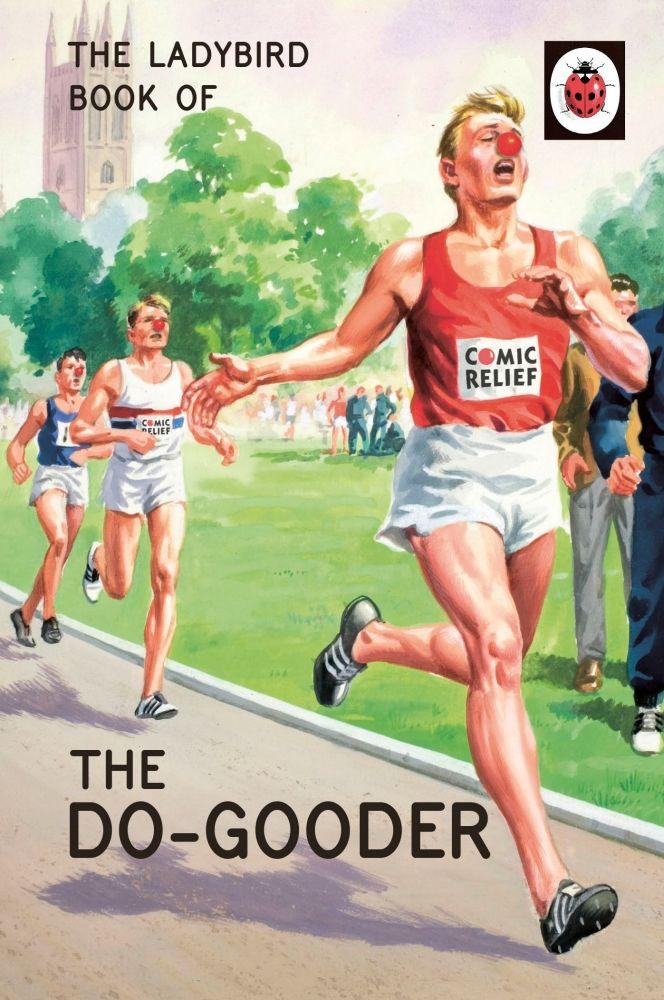 The Ladybird Book of The Do-Gooder by Jason Hazeley
