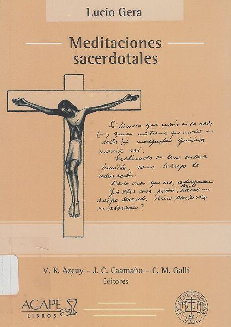 Meditaciones sacerdotales / Gera, Lucio. (Buenos aires : Agape, 2015) / BX900 G39