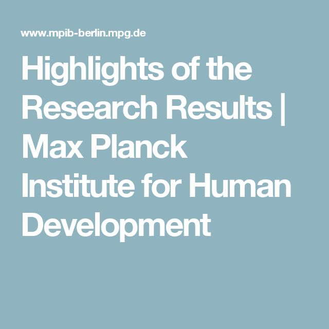 Highlights of the Research Results | Max Planck Institute for Human Development