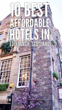 10 best affordable hotels in Edinburgh, Scotland