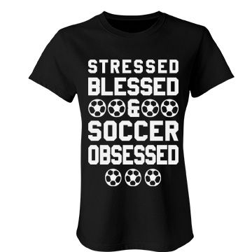 Soccer Girl Blessed And Stressed | You are stressed blessed and soccer obsessed! When you are a soccer player. All you have time for is to eat, sleep and play soccer. Then you do it all over again every day of the year. This classic tee explains your real life to the world.