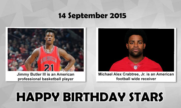 Happy Birthday Sports stars  #JimmyButler : American professional Basketball player, currently plays for the Chicago Bulls of the NBA.  In 2014–15, he was named an NBA All-Star and the NBA Most Improved Player.   #MichaelCrabtree : is an American Football wide receiver for The Oakland Raiders of the NFL. He has set three records simultaneously—most single-season receptions by a freshman in I-A, most single-season receptions by a Red Raider & most single-season touchdowns by a Big 12 player .