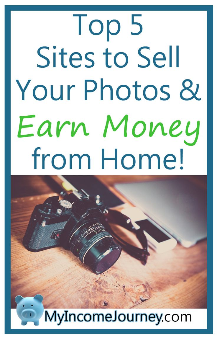 Top 5 sites to sell your photos and earn money from home!  Sell stock photography Make money with photography sell pictures earn money with photos  top stock photography sties  myincomejourney