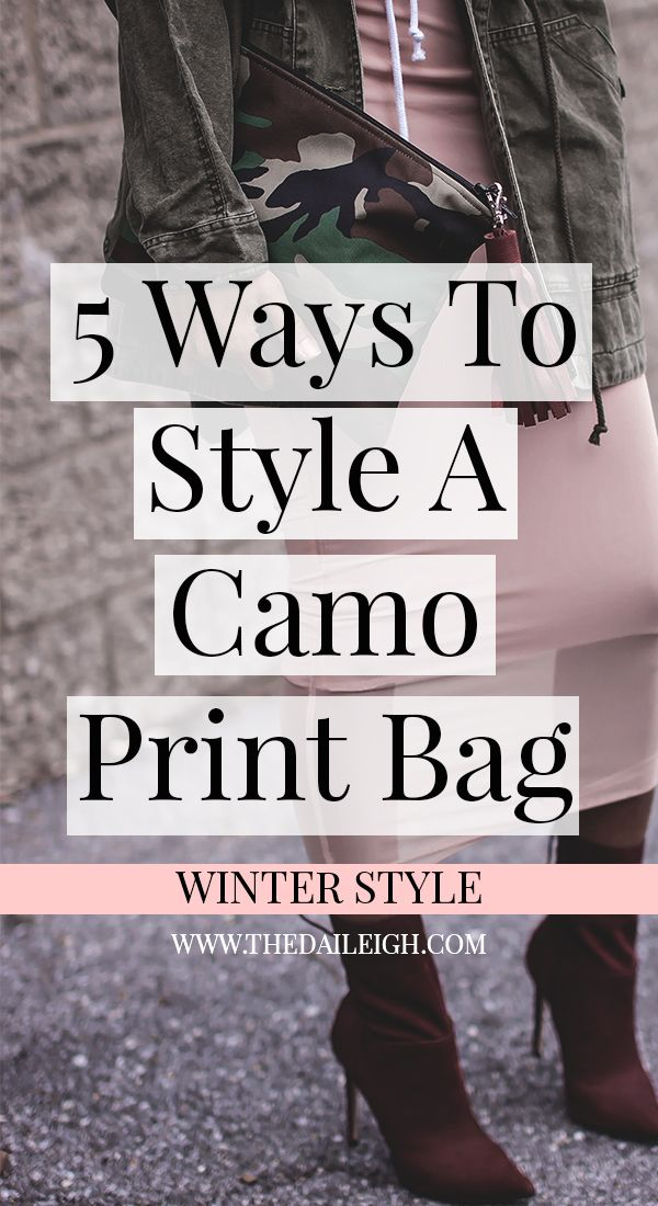 Styling Camo Print | Camo Print Outfit | How To Style Camo Print | Camo Print Outfit Ideas | How To Wear Camo | How To Dress | Fashion Tips for Women | How To Wear Camo Outfits | Camo Bag | Camo Bag Outfits | Camo Bag Outfit Ideas