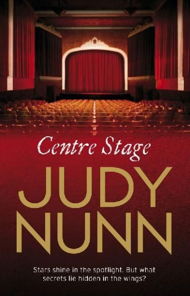 Centre Stage by Judy Nunn (9781864712445) | Buy online at Angus