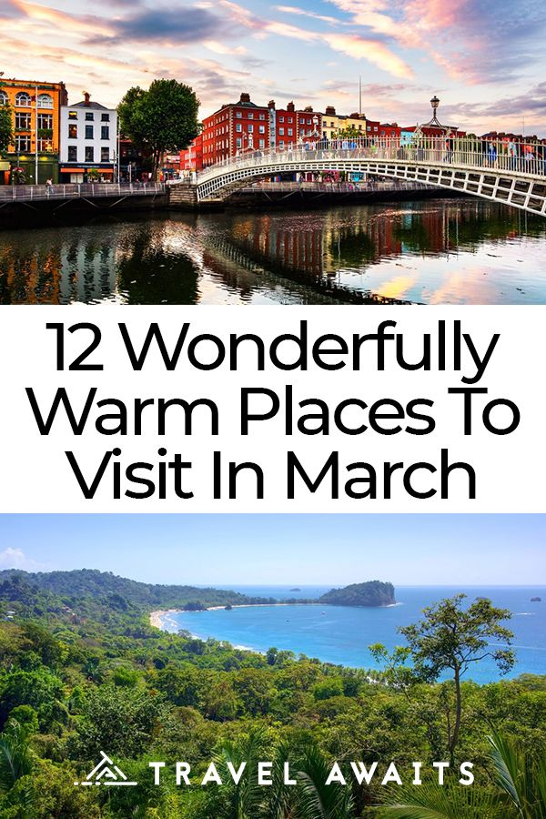 12 Wonderfully Warm Places To Visit In March | Best places ...