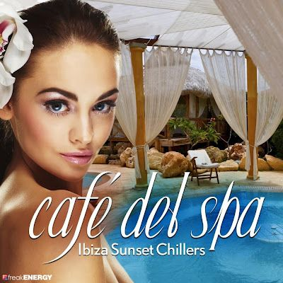 Cafe del Spa Ibiza Sunset Chillers Vol.1 | Clupko's Music