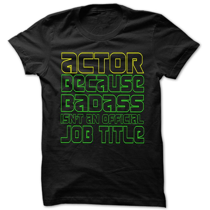 I Am Badass Actor Ξ - Cool Job Title Shirt !!!If you are Actor or loves one. Then this shirt is for you. Cheers !!!TeeForActor Actor