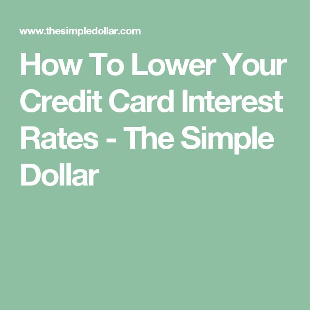 How To Lower Your Credit Card Interest Rates - The Simple Dollar