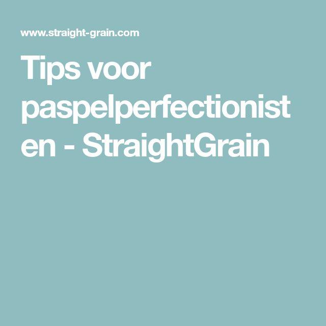 Tips voor paspelperfectionisten - StraightGrain